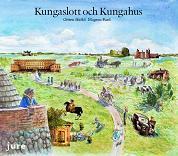 Kungaslott och Kungahus  av Gitten Skiöld