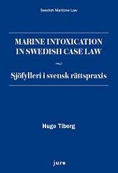 Marine intoxication in Swedish case Law : sjöfylleri i svensk rättspraxis av Hugo Tiberg