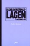 Diskrimineringslagen : en kommentar av Anders Karlsson
