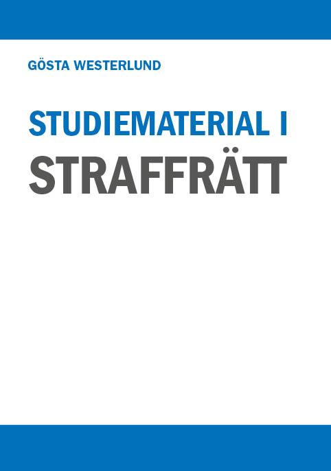 Studiematerial i straffrätt av Gösta Westerlund